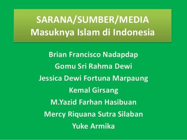 Sarana Sumber Masuknya Agama Islam Di Indonesia