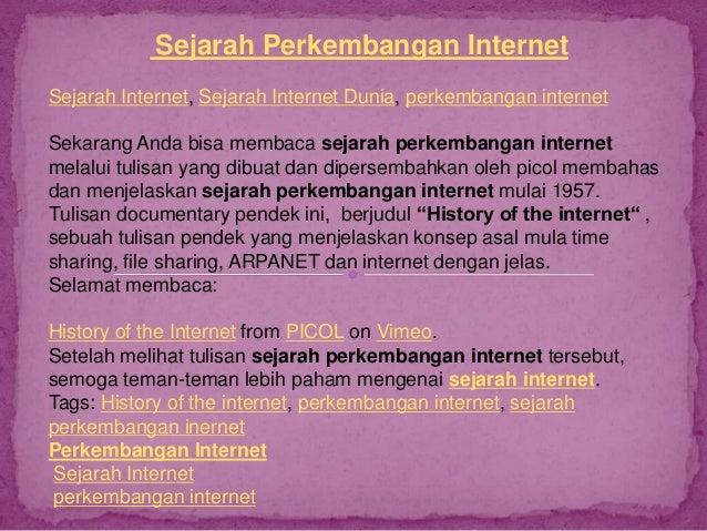 Sejarah Perkembangan InternetSejarah Internet, Sejarah Internet Dunia, perkembangan internetSekarang Anda bisa membaca sej...