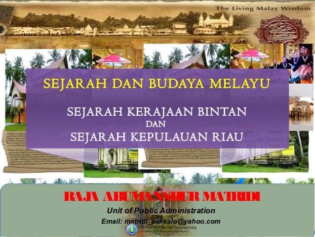 Sejarah kerajaan bintan dan sejarah kerajaan riau (Sejarah dan Budaya Melayu_2)