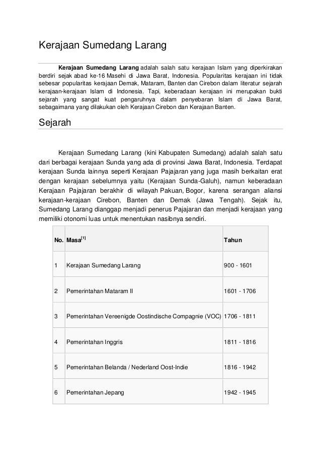 Kerajaan Sumedang Larang        Kerajaan Sumedang Larang adalah salah satu kerajaan Islam yang diperkirakanberdiri sejak a...