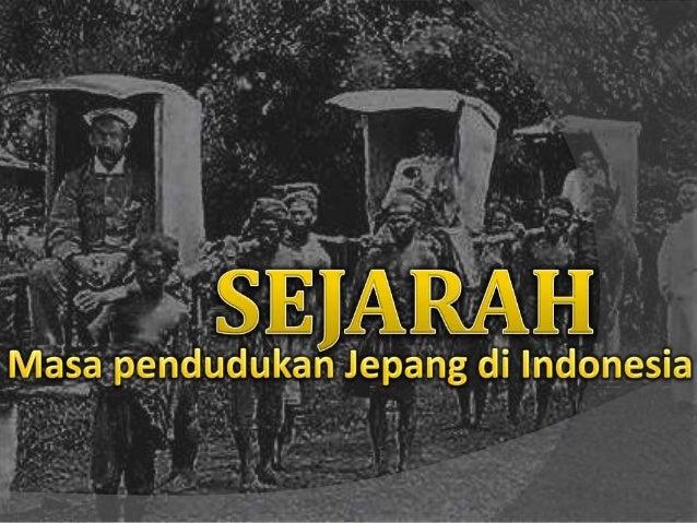 Penjajahan Belanda berakhir ketika pasukan Jepang berhasil mengalahkan pasukan Belanda. Kedatangan pasukan Jepang ke Indon...