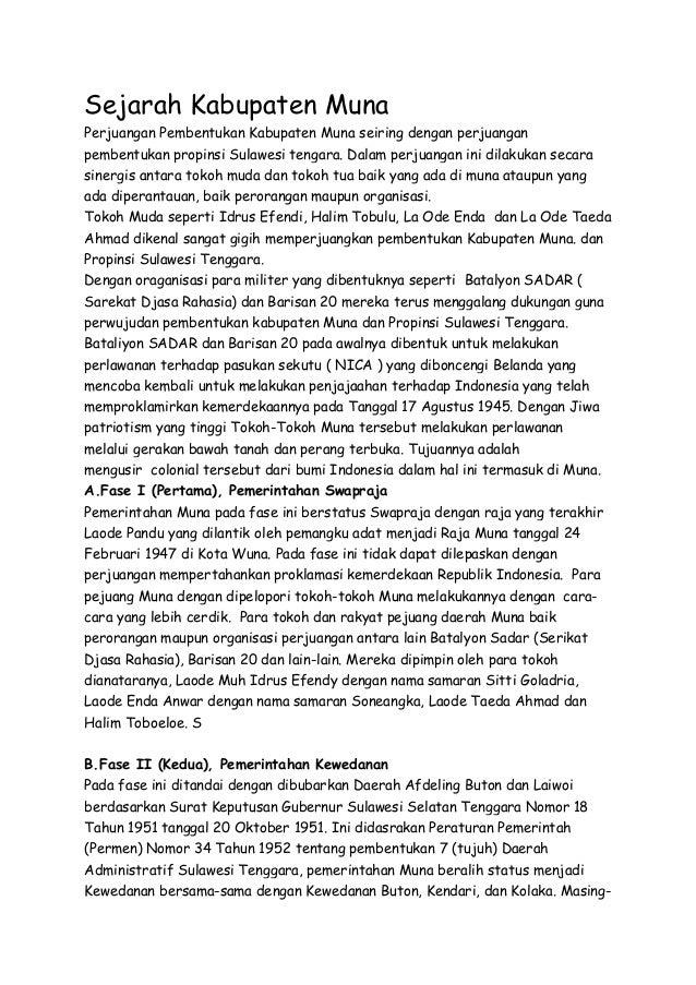 Sejarah Kabupaten Muna Perjuangan Pembentukan Kabupaten Muna seiring dengan perjuangan pembentukan propinsi Sulawesi tenga...