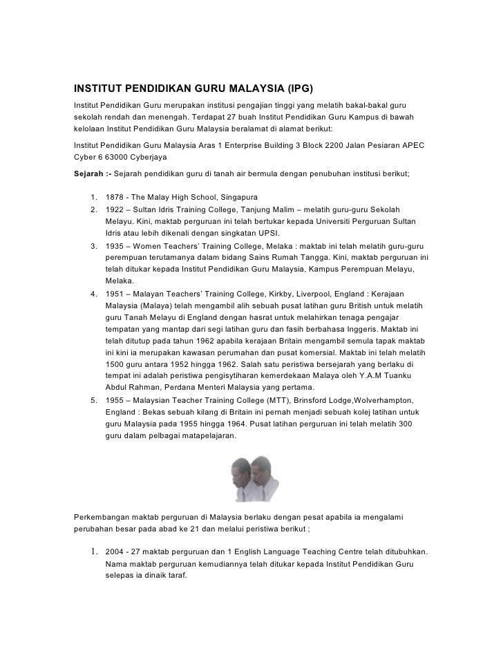 INSTITUT PENDIDIKAN GURU MALAYSIA (IPG)Institut Pendidikan Guru merupakan institusi pengajian tinggi yang melatih bakal-ba...