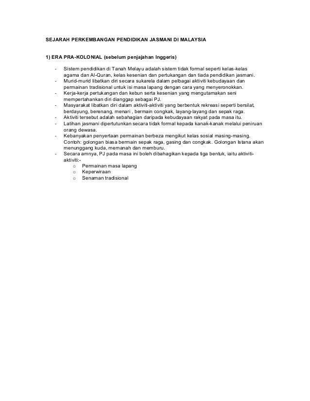 SEJARAH PERKEMBANGAN PENDIDIKAN JASMANI DI MALAYSIA1) ERA PRA-KOLONIAL (sebelum penjajahan Inggeris)   -   Sistem pendidik...