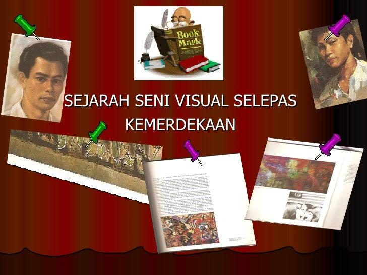 SEJARAH SENI VISUAL SELEPAS KEMERDEKAAN