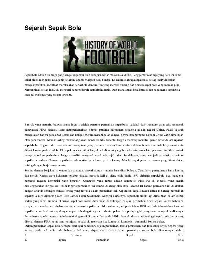 Sejarah Sepak BolaSepakbola adalah olahraga yang sangat digemari oleh sebagian besar masyarakat dunia. Penggemar olahraga ...