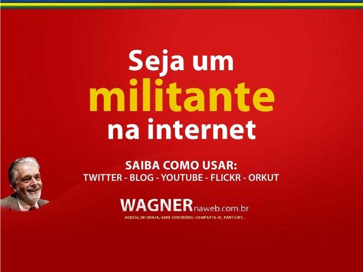 Seja um militante na internet - Saiba como usar as redes sociais