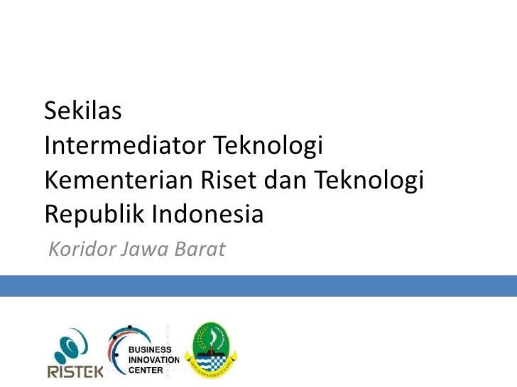 Sekilas Intermediator Teknologi Koridor Jawa Barat