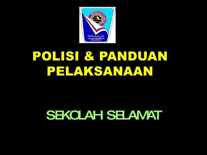 POLISI & PANDUAN PELAKSANAAN SEKOLAH SELAMAT