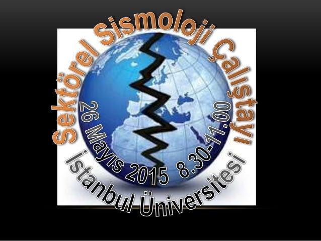 İstanbul Üniversitesi Jeofizik/Sismoloji Sektör Çalıştayı