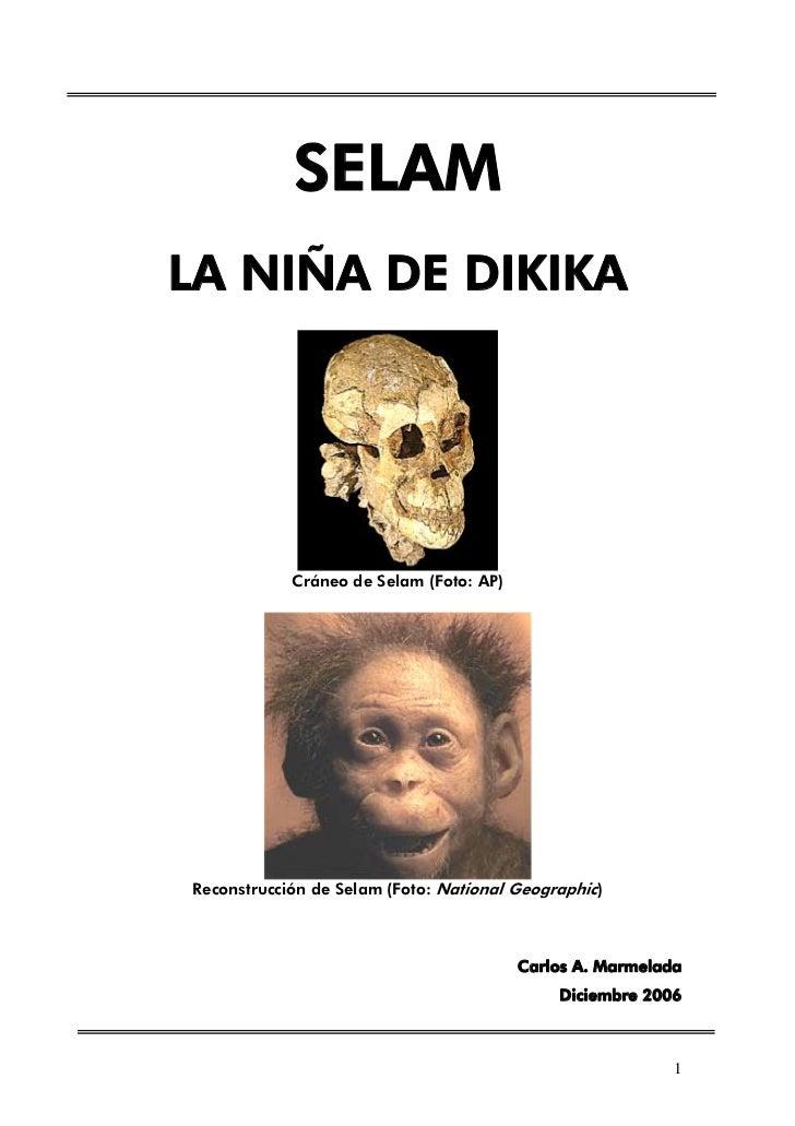 SELAMLA NIÑA DE DIKIKA            Cráneo de Selam (Foto: AP)Reconstrucción de Selam (Foto: National Geographic)           ...