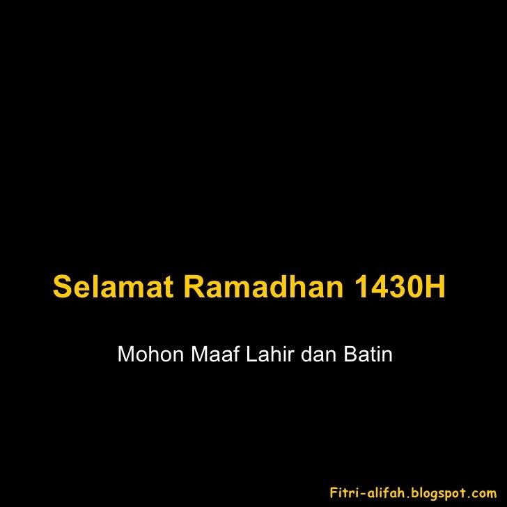 Mohon Maaf Lahir dan Batin Selamat Ramadhan 1430H