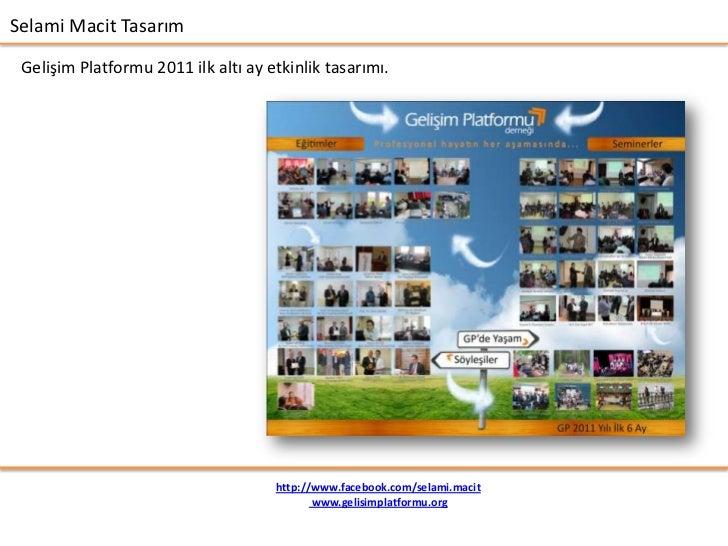 Selami Macit Tasarım Gelişim Platformu 2011 ilk altı ay etkinlik tasarımı.                                     http://www....