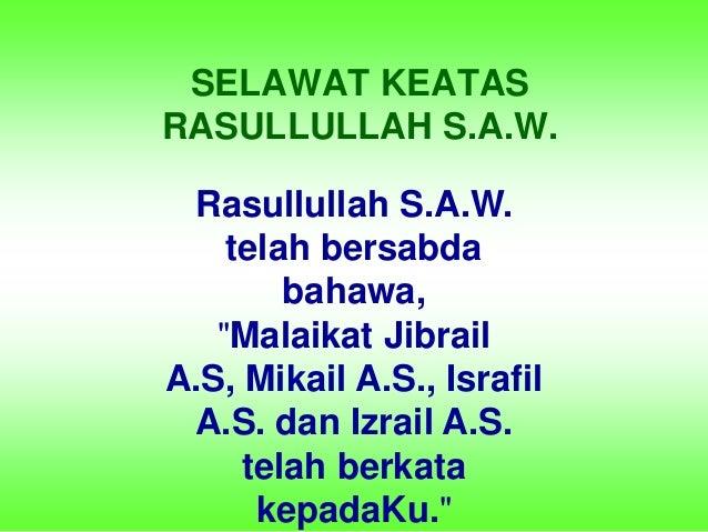"""SELAWAT KEATASRASULLULLAH S.A.W. Rasullullah S.A.W.    telah bersabda        bahawa,   """"Malaikat JibrailA.S, Mikail A.S., ..."""