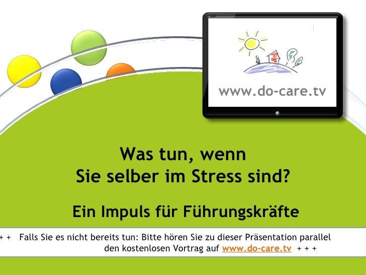 Selber im Stress und andere entstressen? - Ein Impuls von do-care.tv