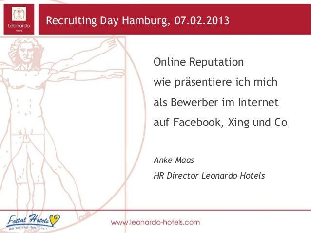 Recruiting Day Hamburg, 07.02.2013                   Online Reputation                   wie präsentiere ich mich         ...