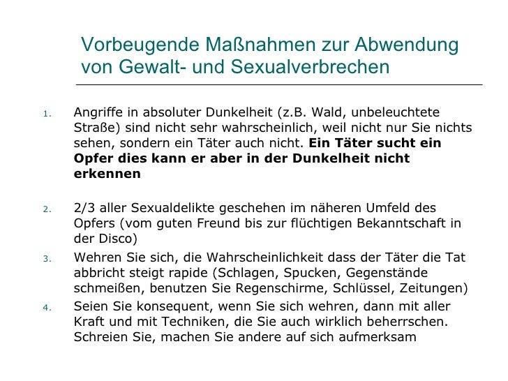 Vorbeugende Maßnahmen zur Abwendung von Gewalt- und Sexualverbrechen <ul><li>Angriffe in absoluter Dunkelheit (z.B. Wald, ...