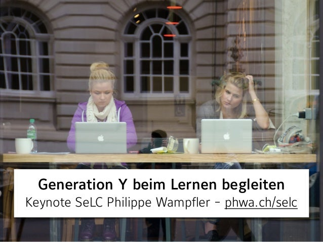 Öffentlichkeitsarbeit von Schulen und Social Media Philippe Wampfler Brunnen, 9. April 2015 phwa.ch/brunnen Generation Y...