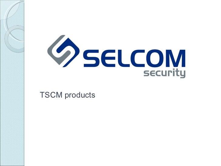 TSCM products presentation