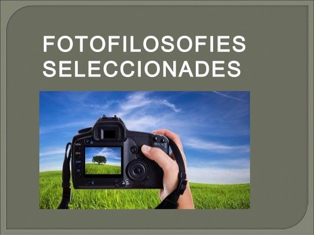 FOTOFILOSOFIES  SELECCIONADES