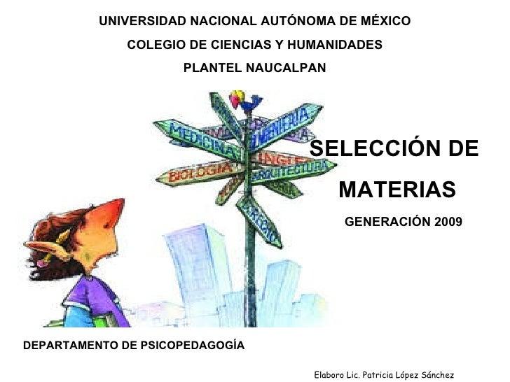 UNIVERSIDAD NACIONAL AUTÓNOMA DE MÉXICO COLEGIO DE CIENCIAS Y HUMANIDADES PLANTEL NAUCALPAN SELECCIÓN DE  MATERIAS DEPARTA...