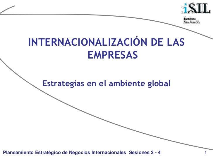 INTERNACIONALIZACIÓN DE LAS                    EMPRESAS                Estrategias en el ambiente globalPlaneamiento Estra...