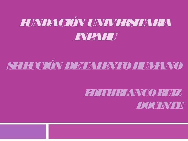 FUNDACIÓN UNIVE S                R ITARIA         INP U            AHS L CCIÓN DETAL NTO H ANO EE            E     UM     ...