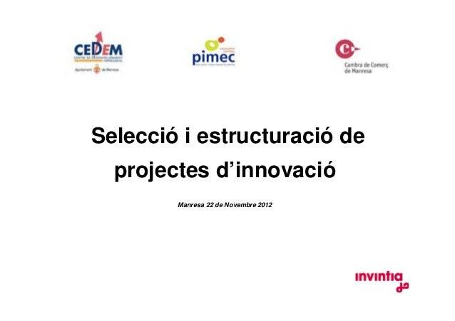 Selecció i estructuració de projectes d'innovació