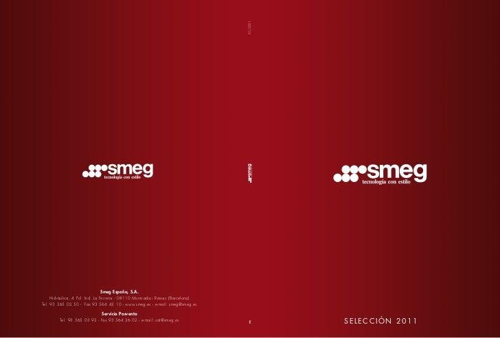 01/2011                             Smeg España, S.A.     Hidráulica, 4 Pol. Ind. La Ferreria - 08110 Montcada i Reixac (B...