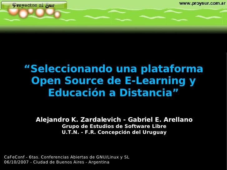 """"""" Seleccionando una plataforma Open Source de E-Learning y Educación a Distancia"""" Alejandro K. Zardalevich - Gabriel E. Ar..."""