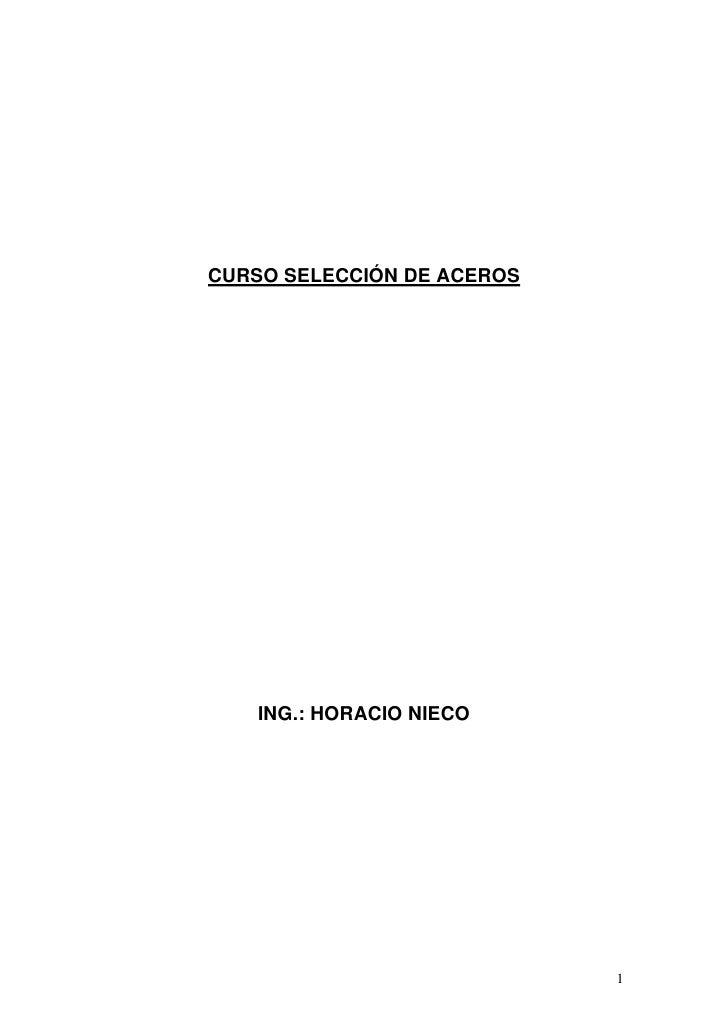 CURSO SELECCIÓN DE ACEROS    ING.: HORACIO NIECO                            1