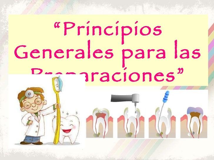 """"""" Principios Generales para las Preparaciones"""""""