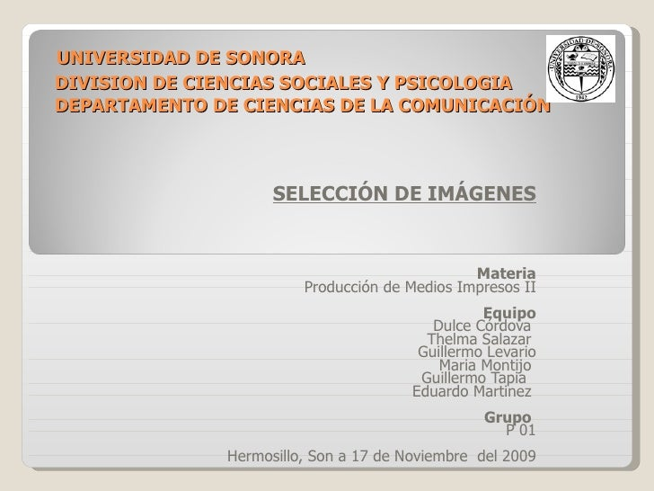 UNIVERSIDAD DE SONORA   DIVISION DE CIENCIAS SOCIALES Y PSICOLOGIA   DEPARTAMENTO DE CIENCIAS DE LA COMUNICACIÓN SELECCIÓN...