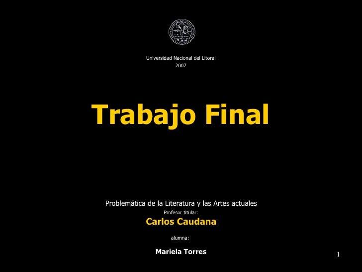 Universidad Nacional del Litoral                          2007Trabajo FinalProblemática de la Literatura y las Artes actua...