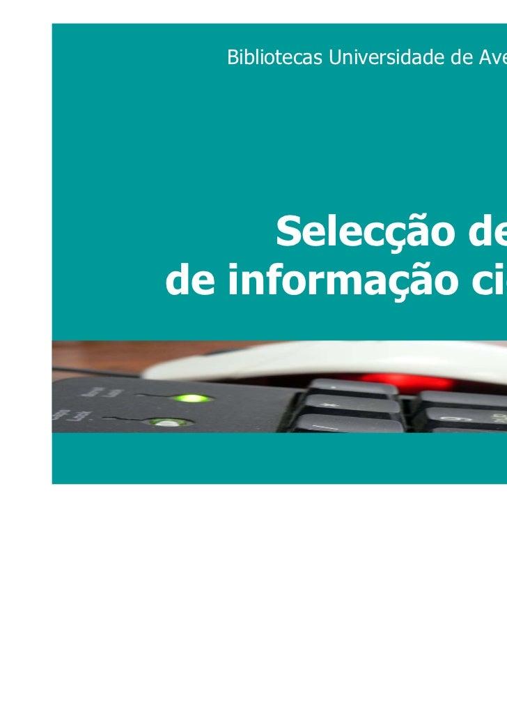 Bibliotecas Universidade de Aveiro | Março 2011      Selecção de fontesde informação científica                     Biblio...