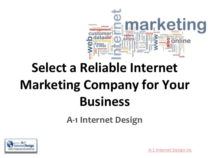 Select a Reliable InternetMarketing Company for Your          Business       A-1 Internet Design                          ...