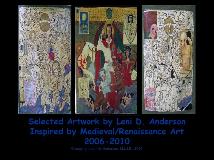 Selected Artwork by Leni D. Anderson Inspired by Medieval/Renaissance Art              2006-2010          © copyright Leni...