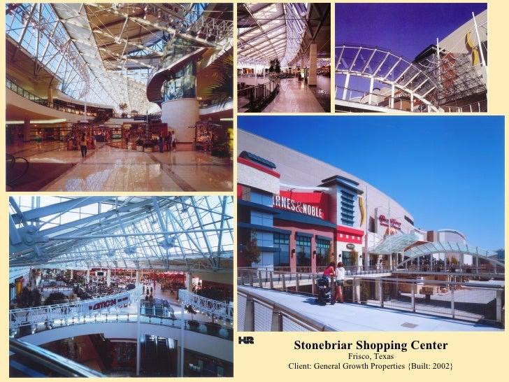 Stonebriar Shopping Center Frisco, Texas Client: General Growth Properties {Built: 2002}