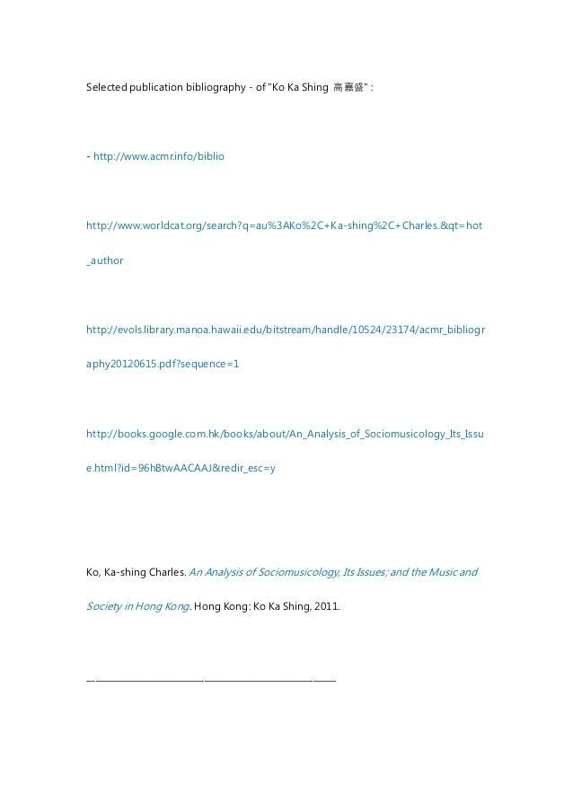 "Selected publication bibliography - of ""Ko Ka Shing 高嘉盛"" :- http://www.acmr.info/bibliohttp://www.worldcat.org/search?q=au..."