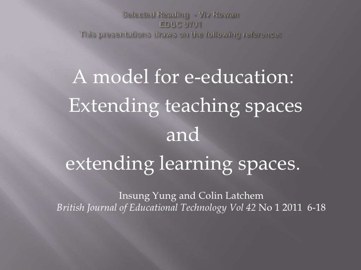 A model for e-education:  Extending teaching spaces             and  extending learning spaces.                Insung Yung...