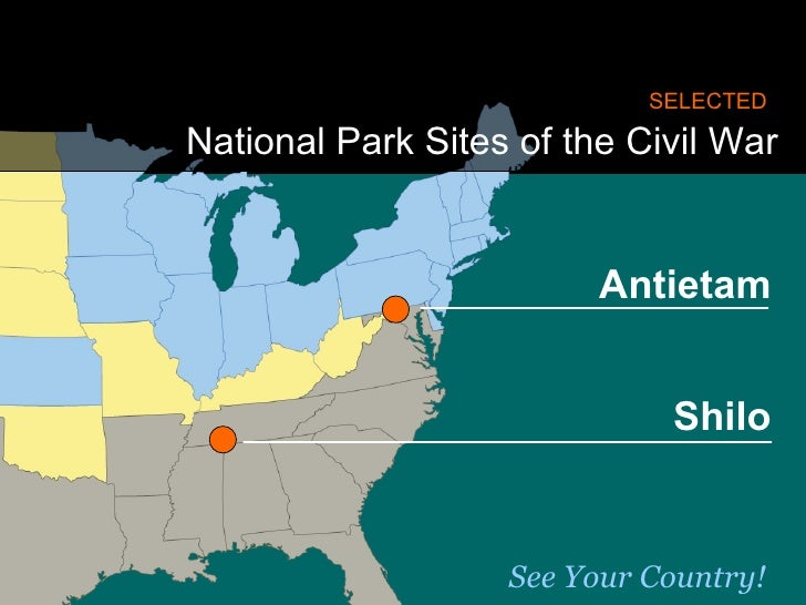 SELECTED   National Park Sites of the Civil War Shilo Antietam See Your Country!