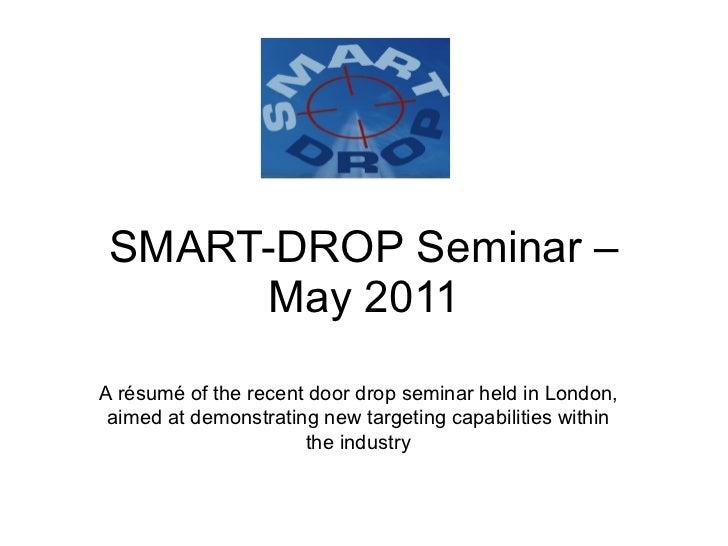 SMART-Drop Door Drop seminar - May 2011