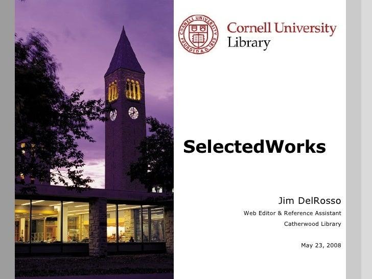 SelectedWorks - CUL Professional Development Week, 2008