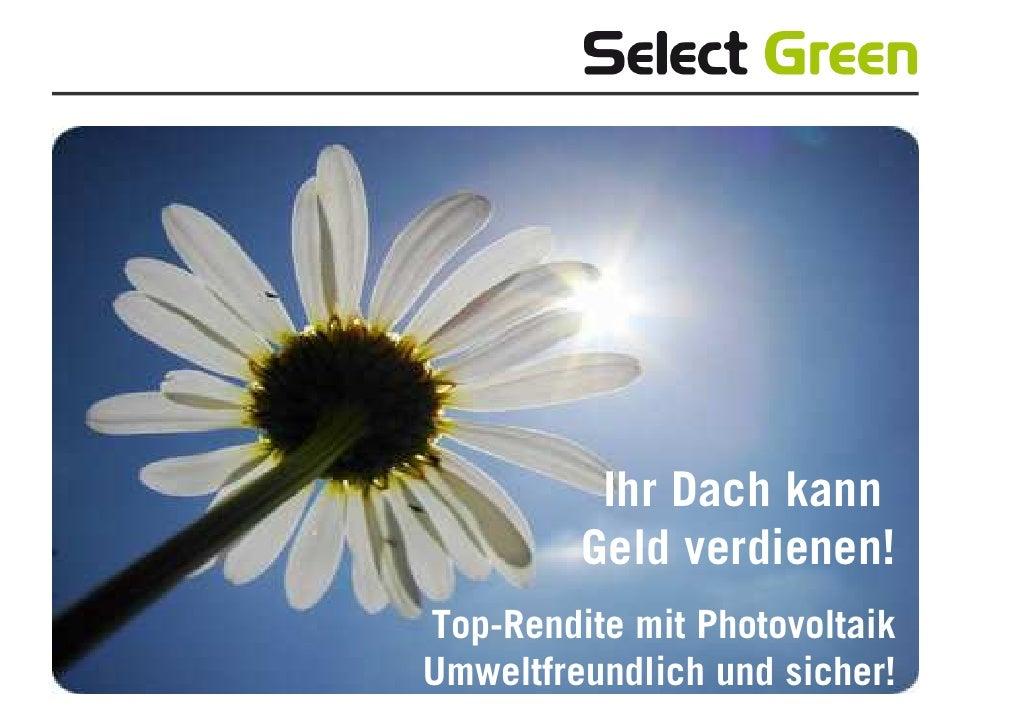 Ihr Dach kann         Geld verdienen!Top-Rendite mit PhotovoltaikUmweltfreundlich und sicher!