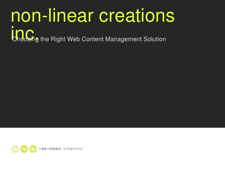 non-linear creations inc.<br />Choosing the Right Web Content Management Solution<br />