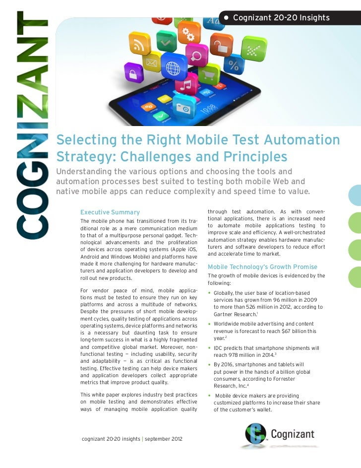 • Cognizant 20-20 InsightsSelecting the Right Mobile Test AutomationStrategy: Challenges and PrinciplesUnderstanding the v...