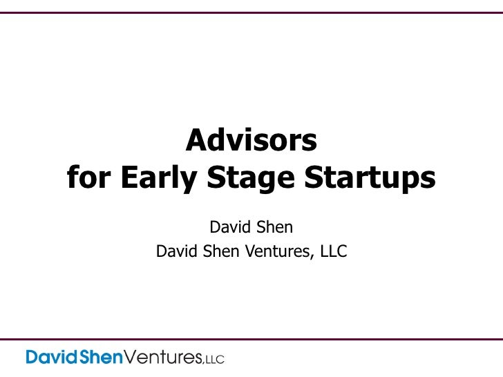 Advisors for Early Stage Startups David Shen David Shen Ventures, LLC