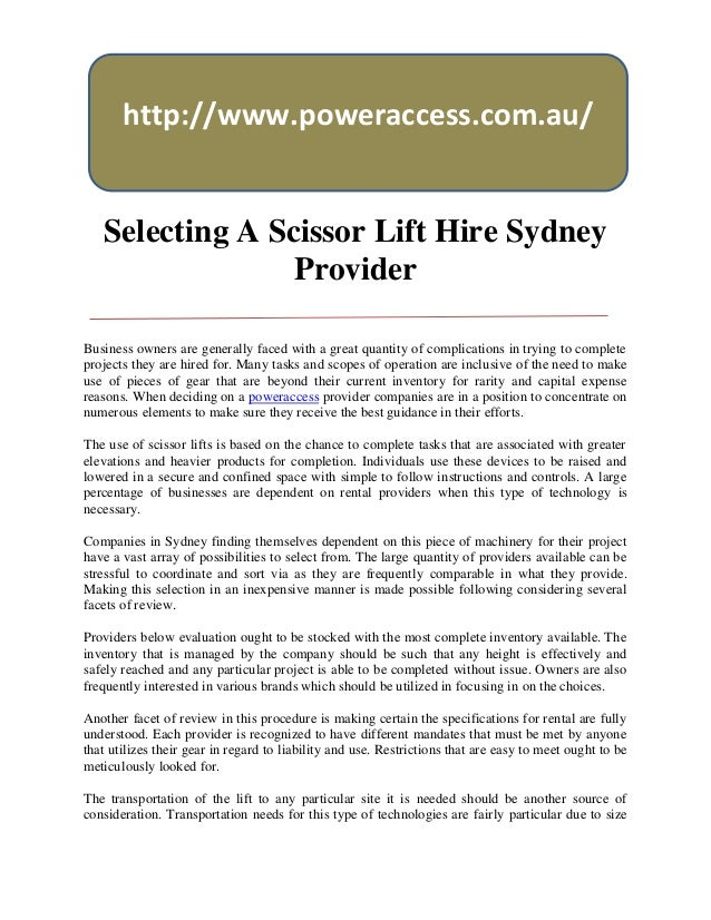 http://www.poweraccess.com.au/   Selecting A Scissor Lift Hire Sydney                 ProviderBusiness owners are generall...
