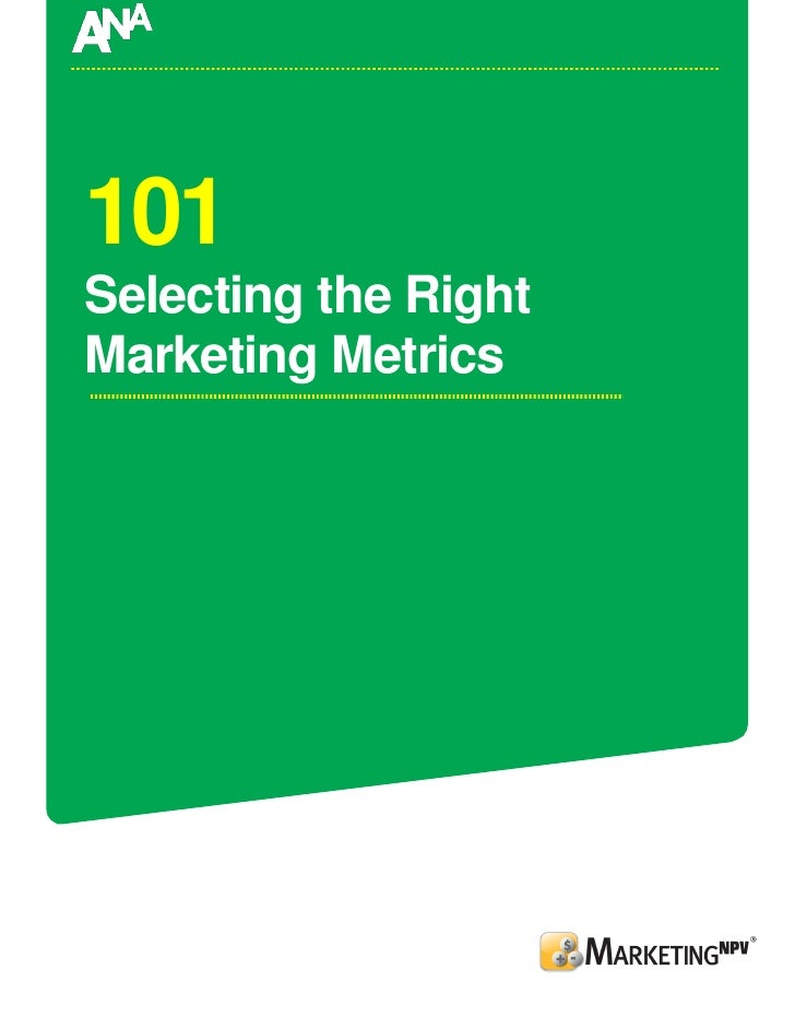 101 Selecting the Right Marketing Metrics