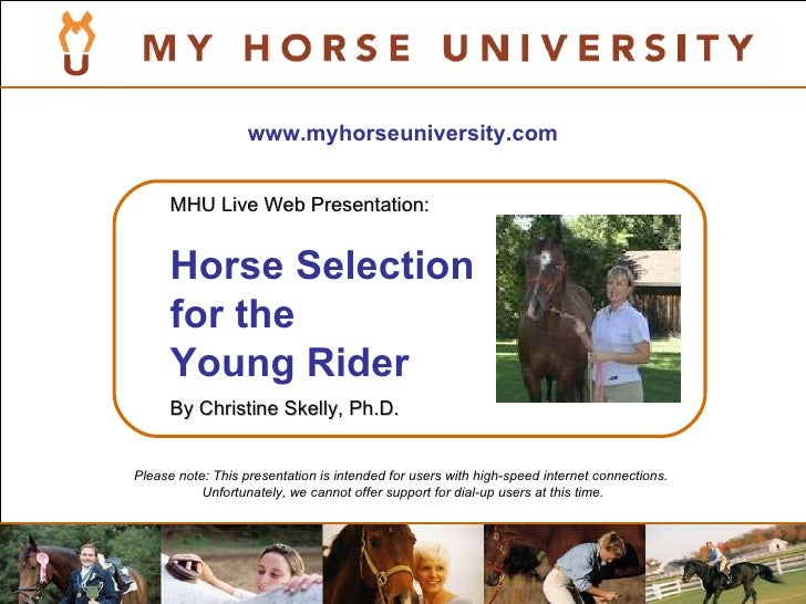 www.myhorseuniversity.com Please note: This presentation is intended for users with high-speed internet connections.  Unfo...